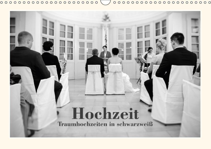 Hochzeit - Traumhochzeiten in schwarzweiß (Wandkalender 2017 DIN A3 quer) - Coverbild