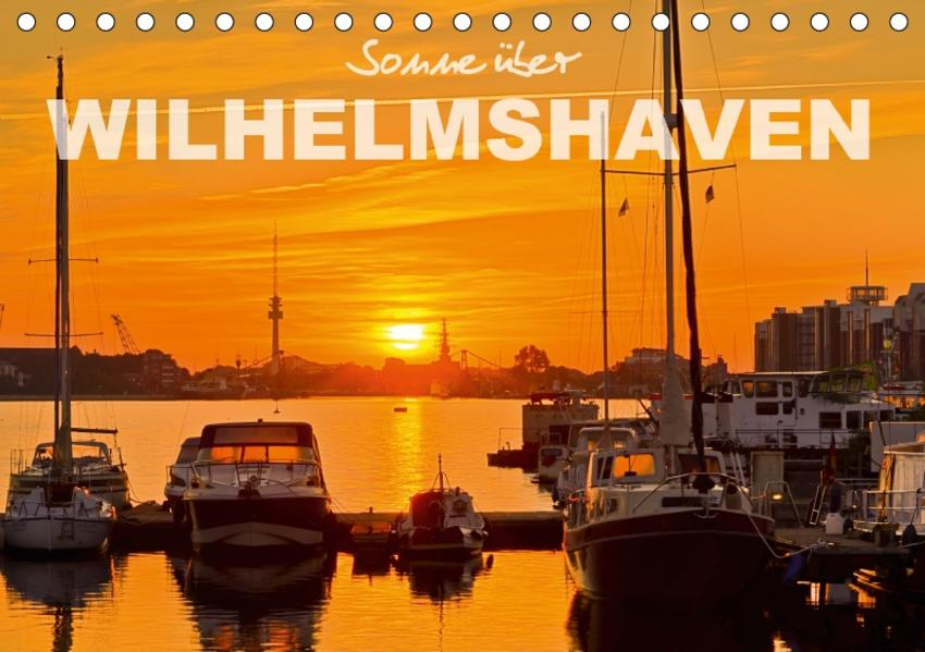 Sonne über Wilhelmshaven (Tischkalender 2017 DIN A5 quer) - Coverbild