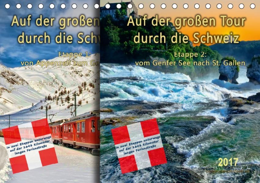 Auf der großen Tour durch die Schweiz, Etappe 2, Genfer See nach St. Gallen (Tischkalender 2017 DIN A5 quer) - Coverbild