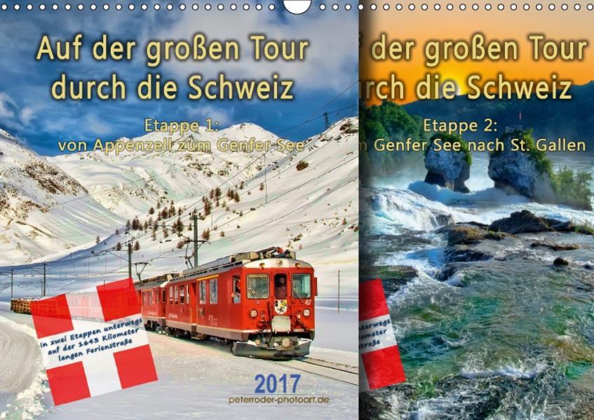 Auf der großen Tour durch die Schweiz, Etappe 1, Appenzell zum Genfer See (Wandkalender 2017 DIN A3 quer) - Coverbild