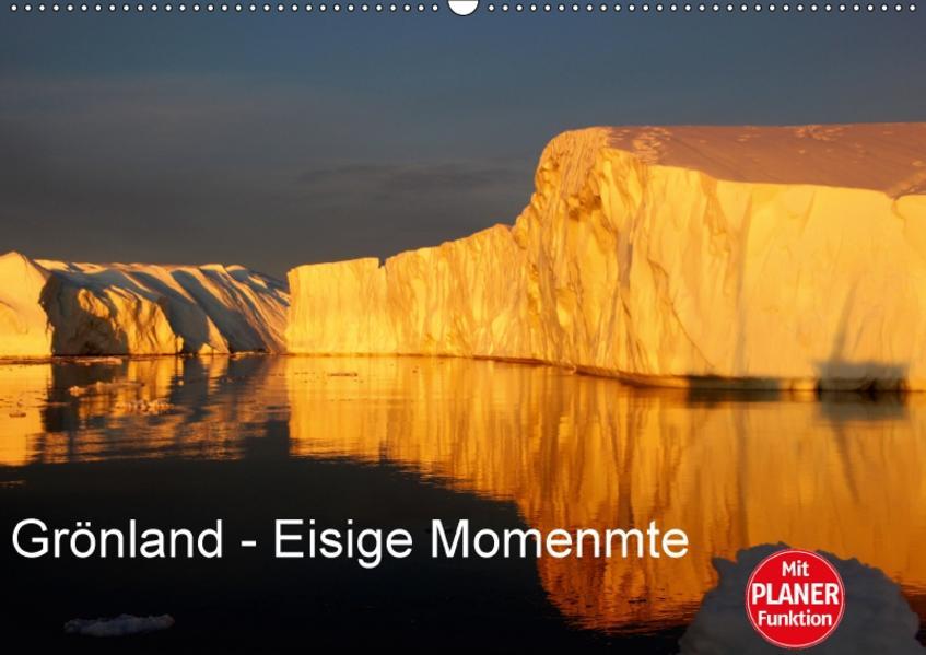 GRÖNLAND - EISIGE MOMENTE (Wandkalender 2017 DIN A2 quer) - Coverbild
