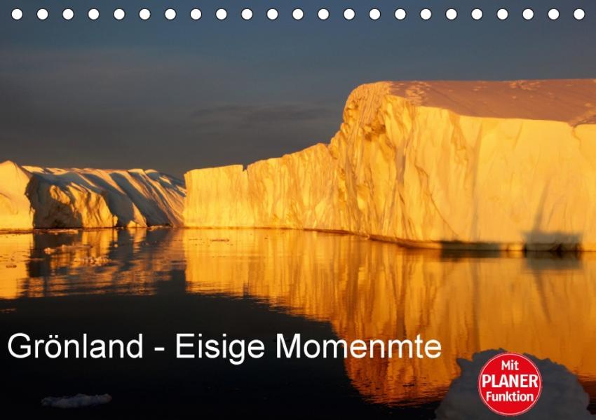 GRÖNLAND - EISIGE MOMENTE (Tischkalender 2017 DIN A5 quer) - Coverbild