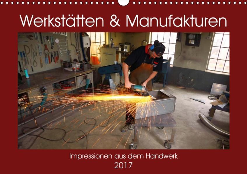 Werkstätten 2017. Impressionen aus dem Handwerk (Wandkalender 2017 DIN A3 quer) - Coverbild