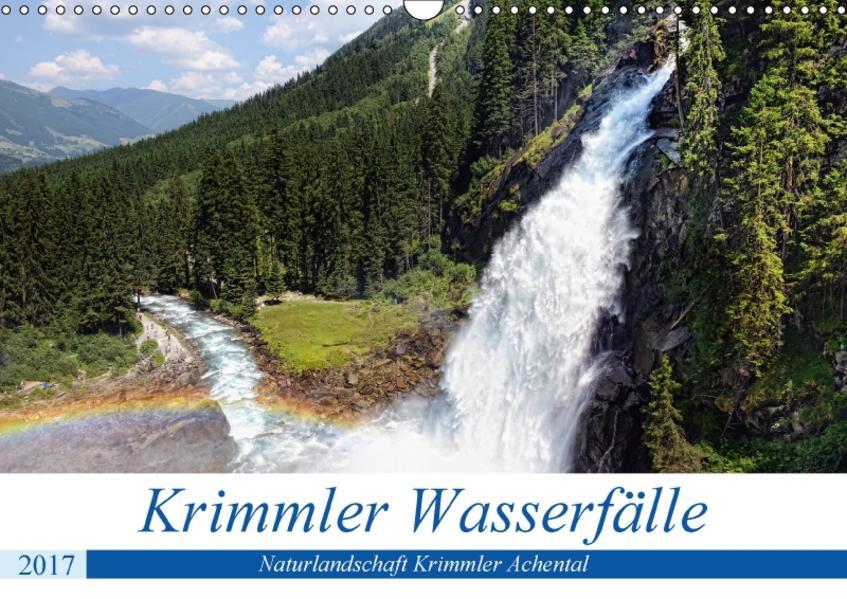 Krimmler Wasserfälle - Naturlandschaft Krimmler Achental (Wandkalender 2017 DIN A3 quer) - Coverbild
