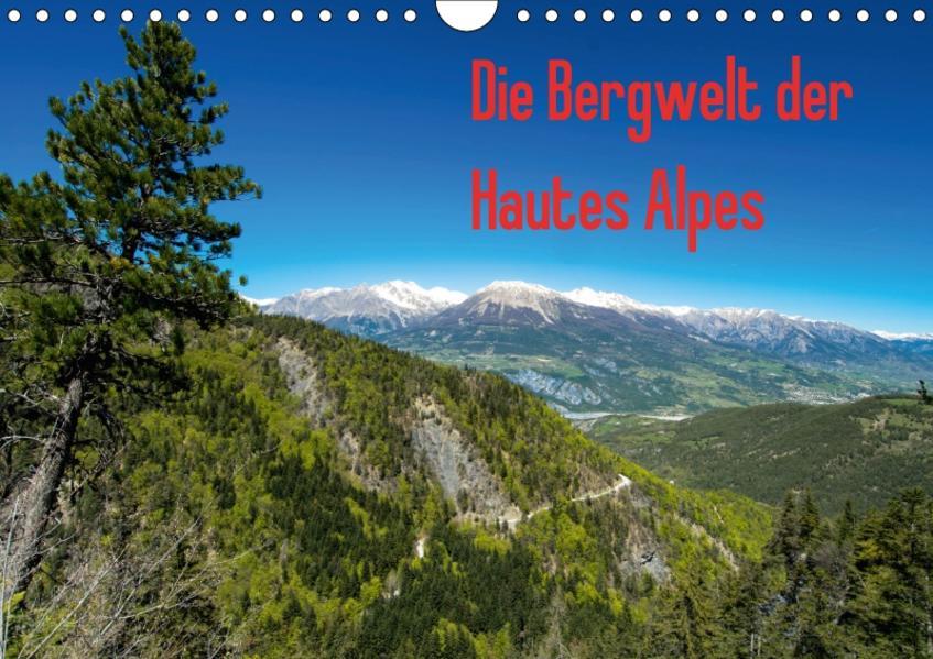 Die Bergwelt der Hautes Alpes (Wandkalender 2017 DIN A4 quer) - Coverbild