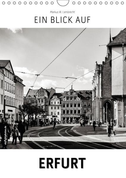Ein Blick auf Erfurt (Wandkalender 2017 DIN A4 hoch) - Coverbild