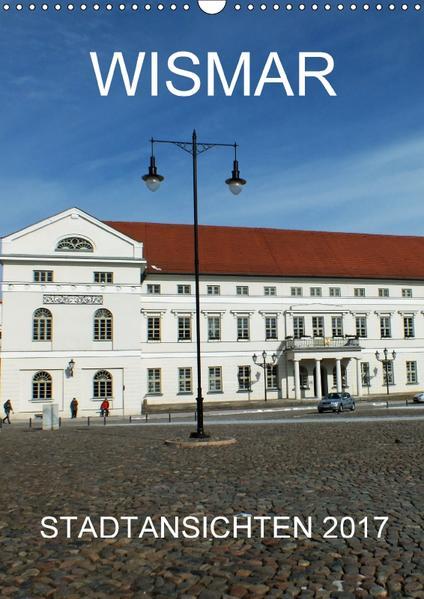 Wismar Stadtansichten (Wandkalender 2017 DIN A3 hoch) - Coverbild