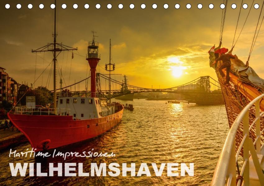 Maritime Impressionen Wilhelmshaven (Tischkalender 2017 DIN A5 quer) - Coverbild