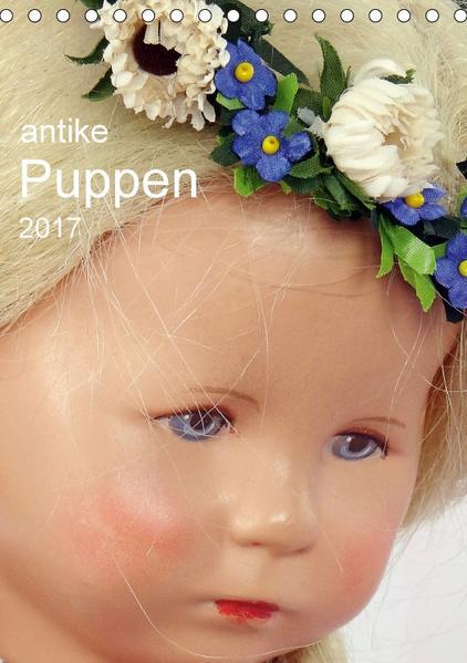 antike Puppen 2017 (Tischkalender 2017 DIN A5 hoch) - Coverbild