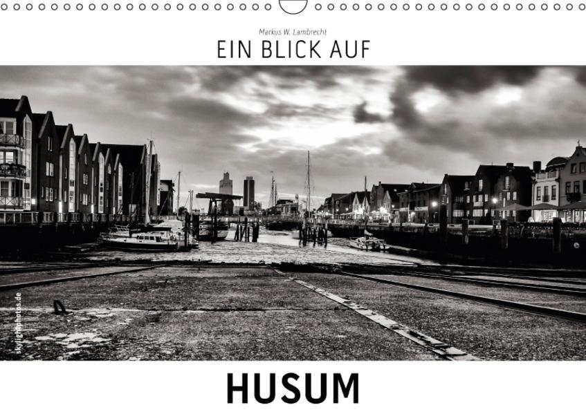 Ein Blick auf Husum (Wandkalender 2017 DIN A3 quer) - Coverbild