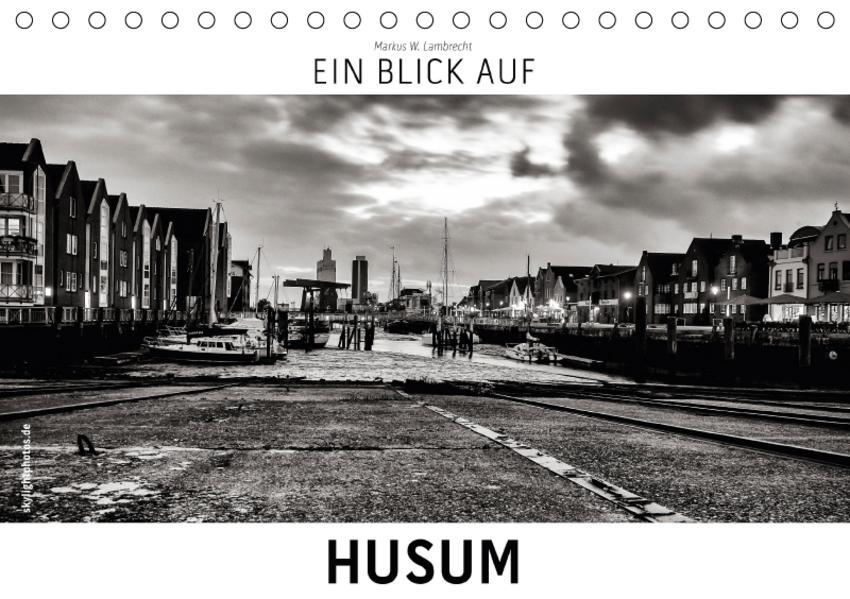 Ein Blick auf Husum (Tischkalender 2017 DIN A5 quer) - Coverbild