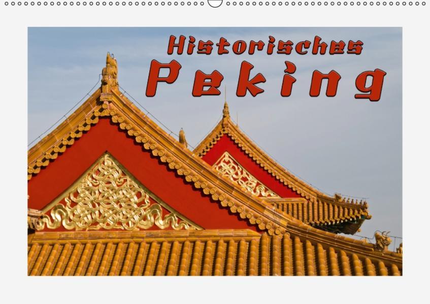 Historisches Peking (Wandkalender 2017 DIN A2 quer) - Coverbild