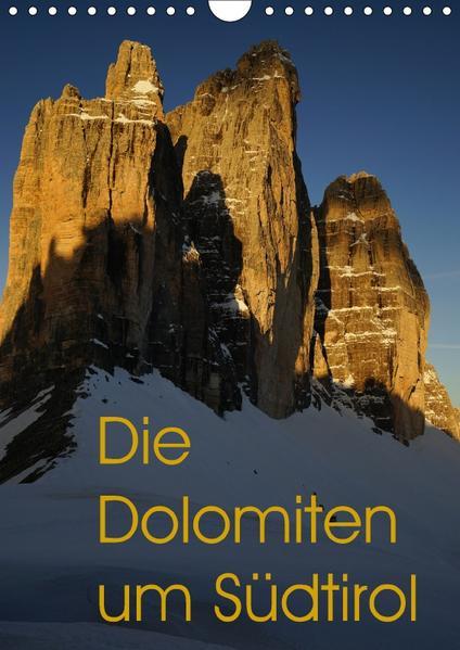 Die Dolomiten um Südtirol (Wandkalender 2017 DIN A4 hoch) - Coverbild