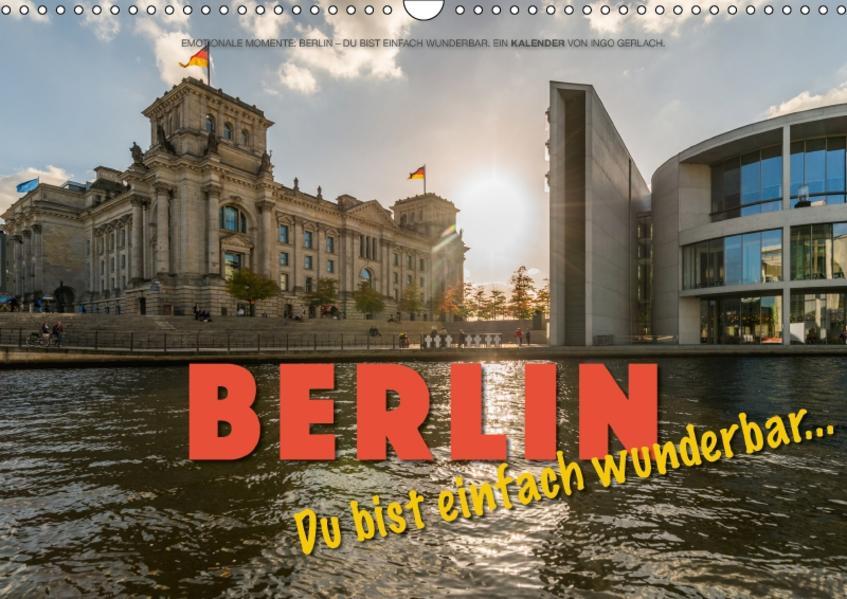 Emotionale Momente: Berlin – Du bist einfach wunderbar... (Wandkalender 2017 DIN A3 quer) - Coverbild
