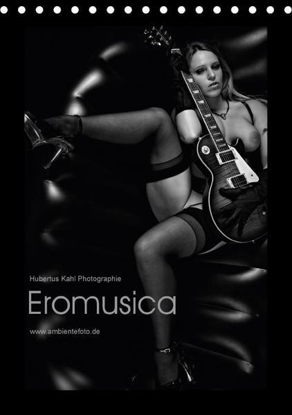 Eromusica 2017 (Tischkalender 2017 DIN A5 hoch) - Coverbild
