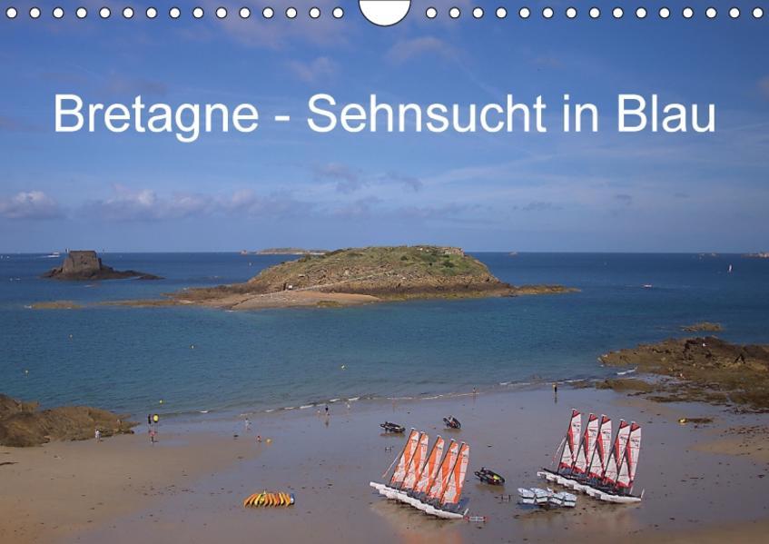 Bretagne - Sehnsucht in Blau (Wandkalender 2017 DIN A4 quer) - Coverbild