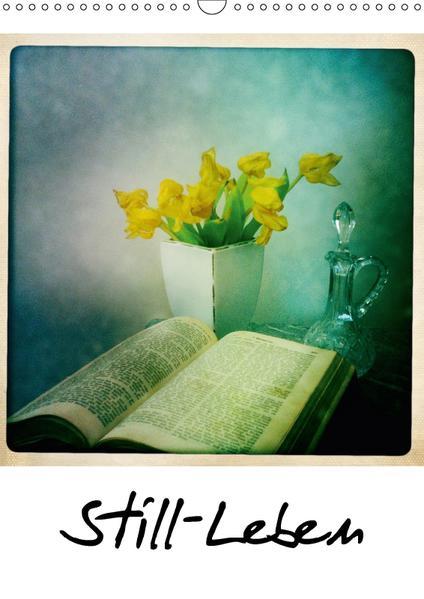 Still-Leben (Wandkalender 2017 DIN A3 hoch) - Coverbild