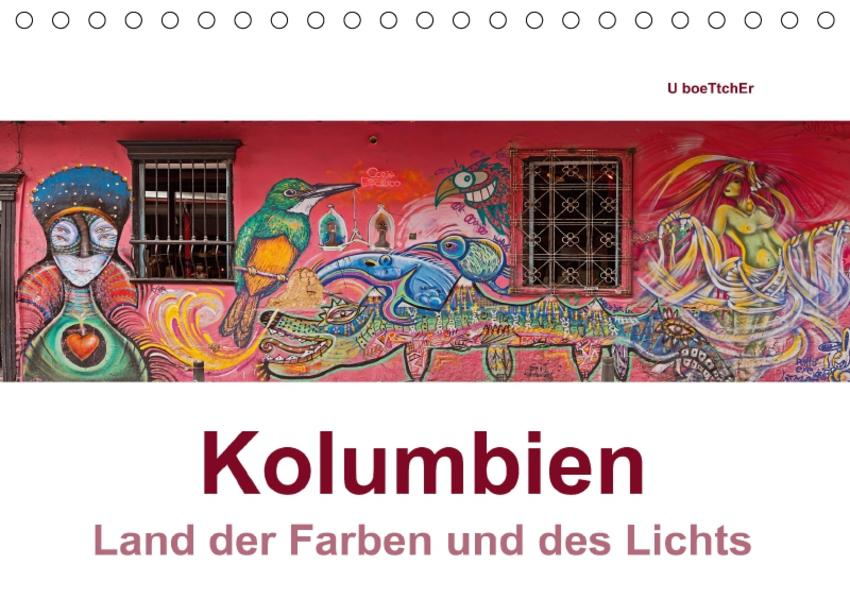 Kolumbien - Land der Farben und des Lichts (Tischkalender 2017 DIN A5 quer) - Coverbild