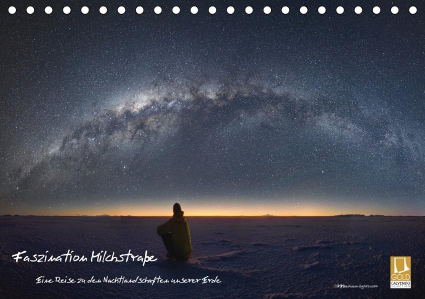 Faszination Milchstraße - eine Reise zu den Nachtlandschaften unserer Erde (Tischkalender 2017 DIN A5 quer) - Coverbild