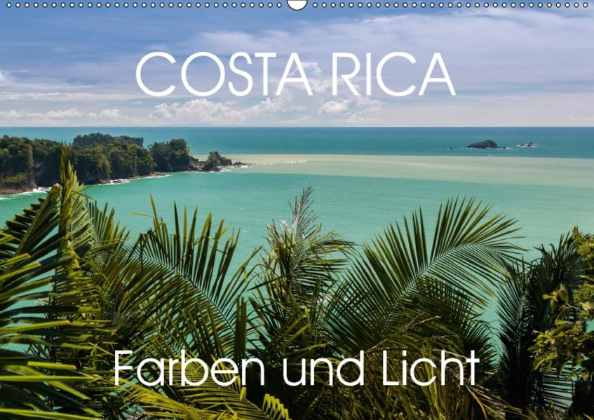 COSTA RICA Farben und Licht (Wandkalender 2017 DIN A2 quer) - Coverbild