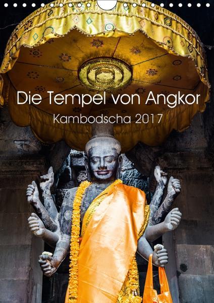 Die Tempel von Angkor (Wandkalender 2017 DIN A4 hoch) - Coverbild