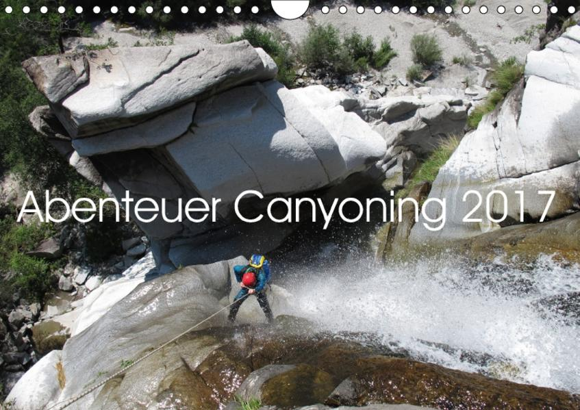 Abenteuer Canyoning (Wandkalender 2017 DIN A4 quer) - Coverbild