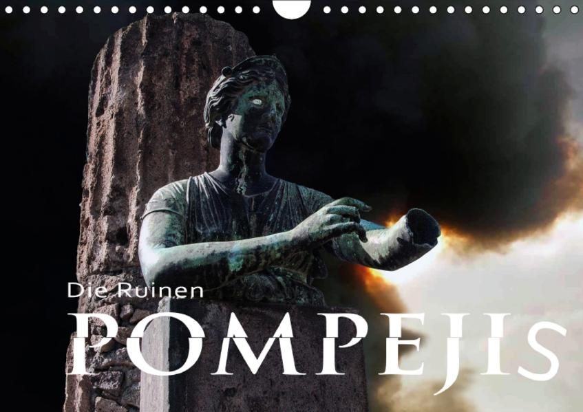 Die Ruinen Pompejis (Wandkalender 2017 DIN A4 quer) - Coverbild