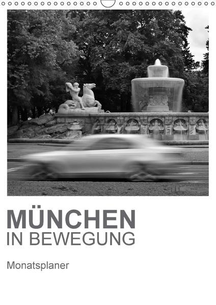 München in Bewegung (Wandkalender 2017 DIN A3 hoch) - Coverbild