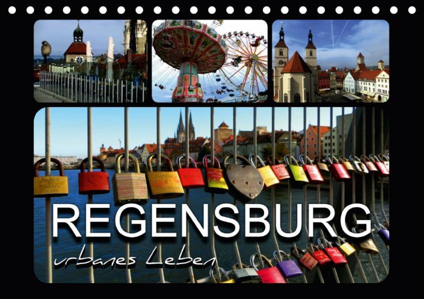 REGENSBURG - urbanes Leben (Tischkalender 2017 DIN A5 quer) - Coverbild