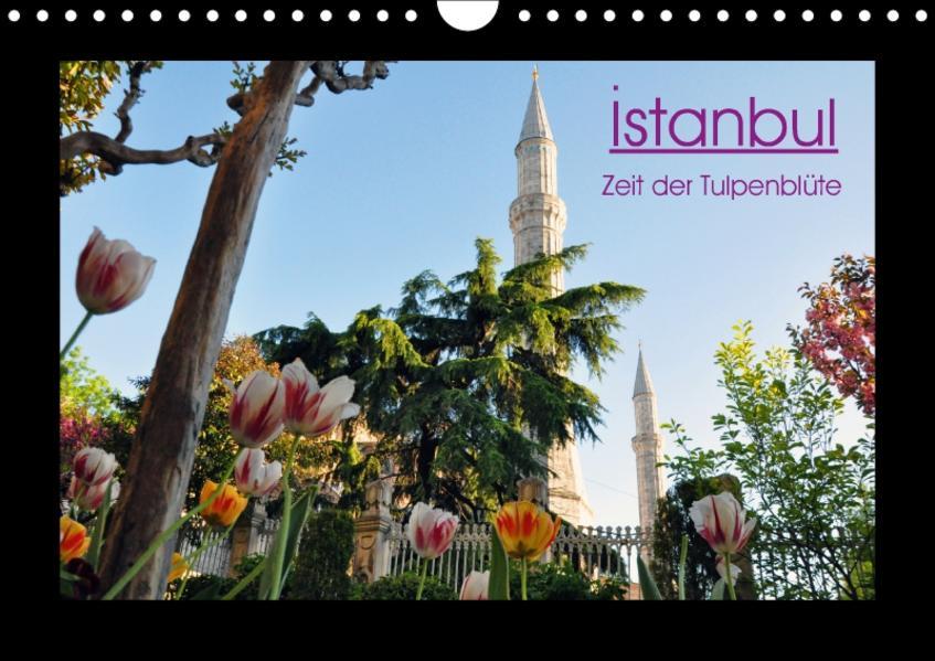 Istanbul - Zeit der Tulpenblüte (Wandkalender 2017 DIN A4 quer) - Coverbild