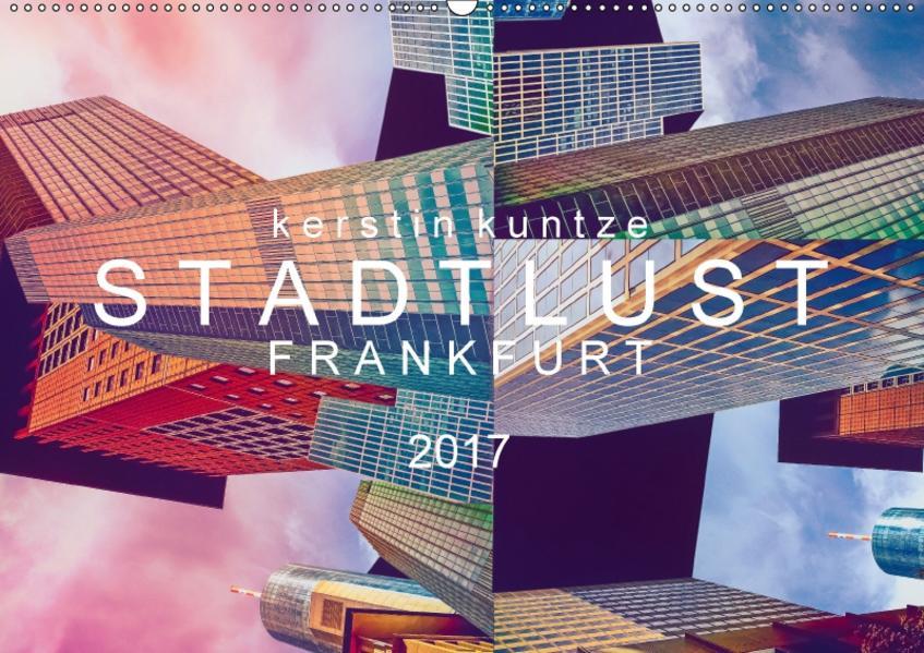 STADTLUST FRANKFURT 2017 (Wandkalender 2017 DIN A2 quer) - Coverbild