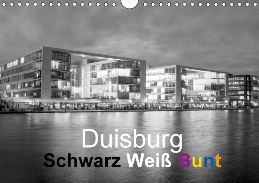 Duisburg Schwarz Weiß Bunt (Wandkalender 2017 DIN A4 quer) - Coverbild