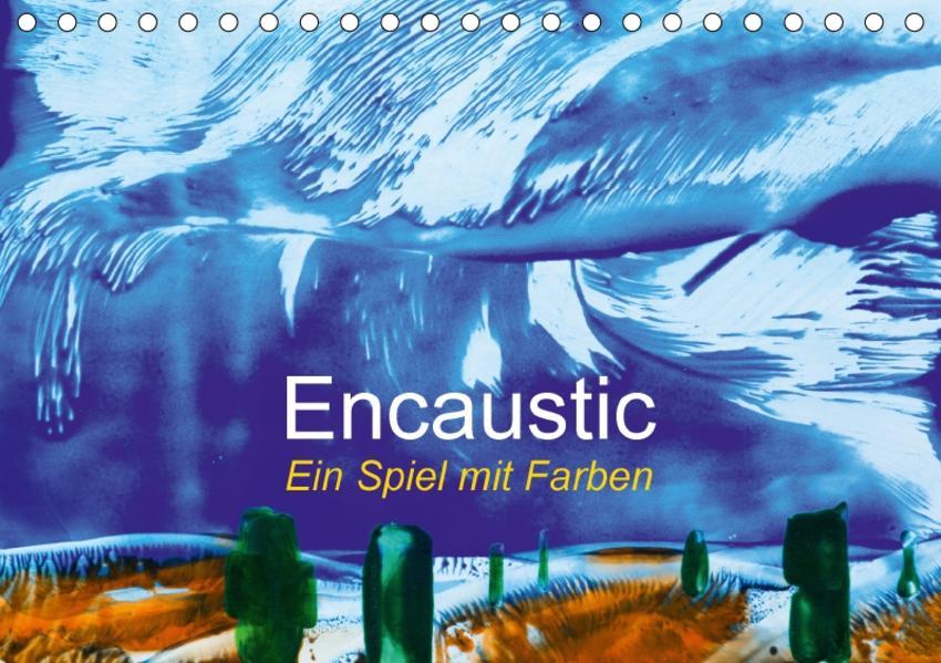 Encaustic - Ein Spiel mit Farben (Tischkalender 2017 DIN A5 quer) - Coverbild
