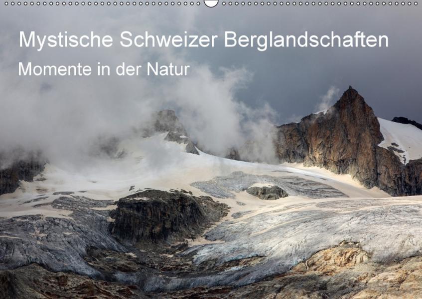 Mystische Schweizer Berglandschaften - Momente in der NaturCH-Version  (Wandkalender 2017 DIN A2 quer) - Coverbild