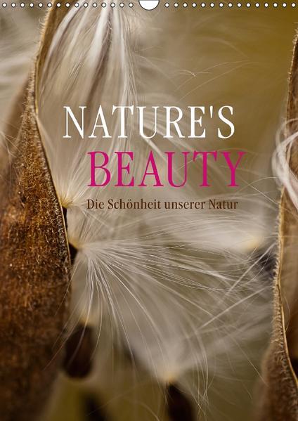NATURE'S BEAUTY - Die Schönheit unserer Natur (Wandkalender 2017 DIN A3 hoch) - Coverbild