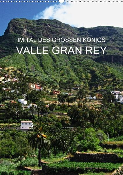 Im Tal des großen Königs - Valle Gran Rey (Wandkalender 2017 DIN A2 hoch) - Coverbild