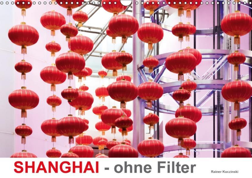 SHANGHAI - ohne Filter (Wandkalender 2017 DIN A3 quer) - Coverbild