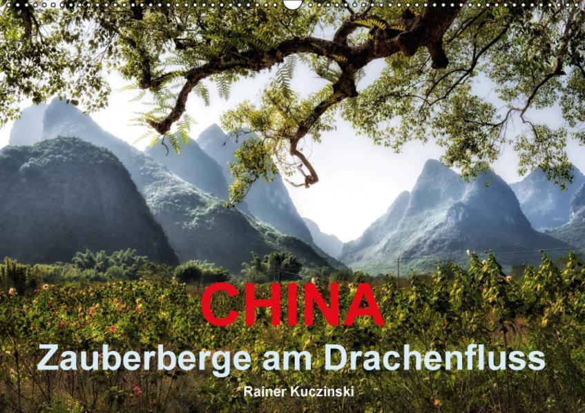 CHINA - Zauberberge am Drachenfluss (Wandkalender 2017 DIN A2 quer) - Coverbild