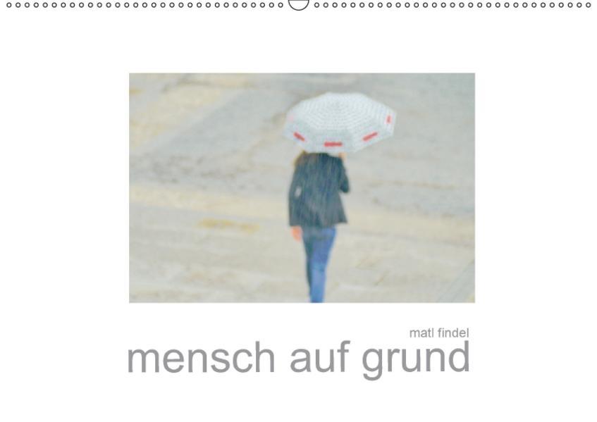 mensch auf grund (Wandkalender 2017 DIN A2 quer) - Coverbild