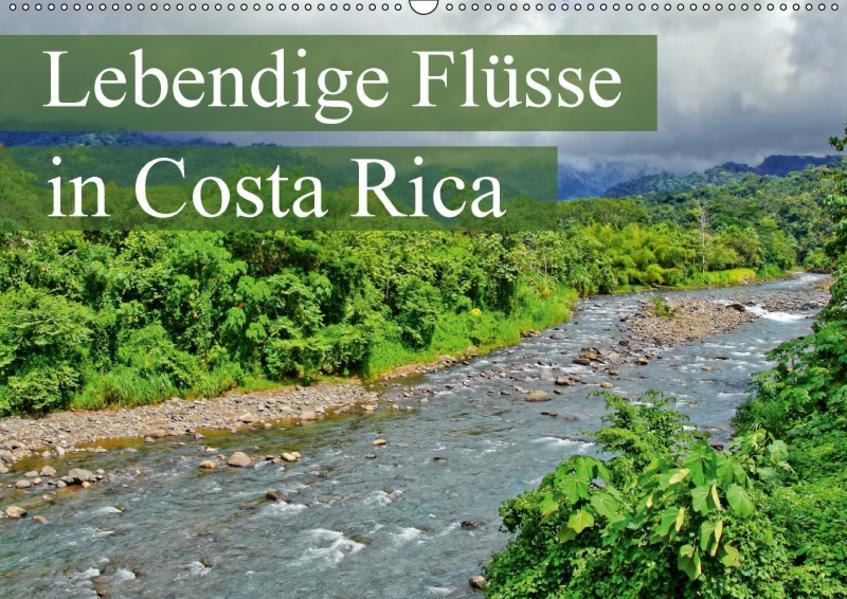 Lebendige Flüsse in Costa Rica (Wandkalender 2017 DIN A2 quer) - Coverbild