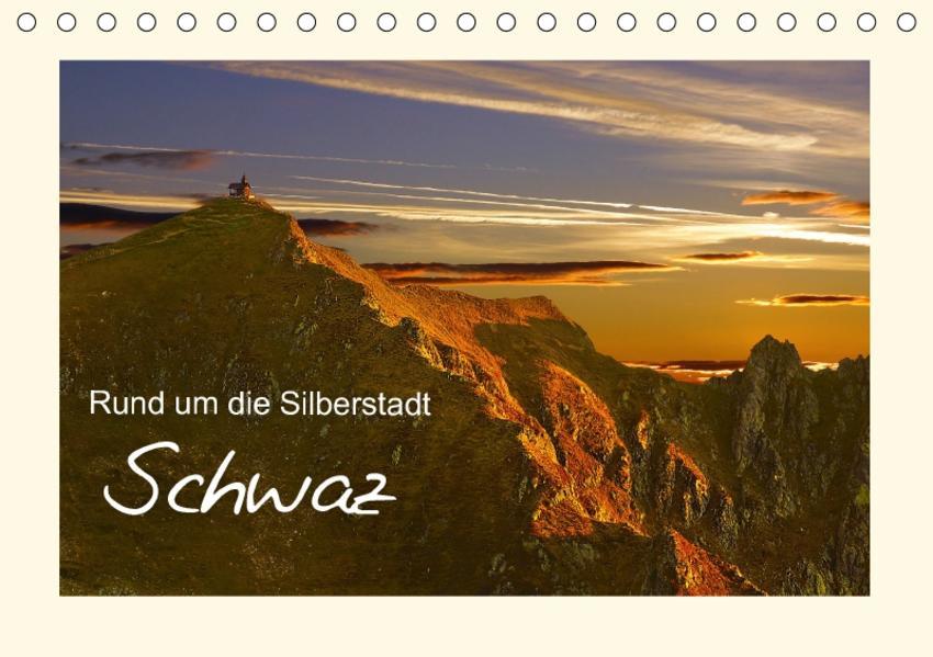 Rund um die Silberstadt SchwazAT-Version  (Tischkalender 2017 DIN A5 quer) - Coverbild