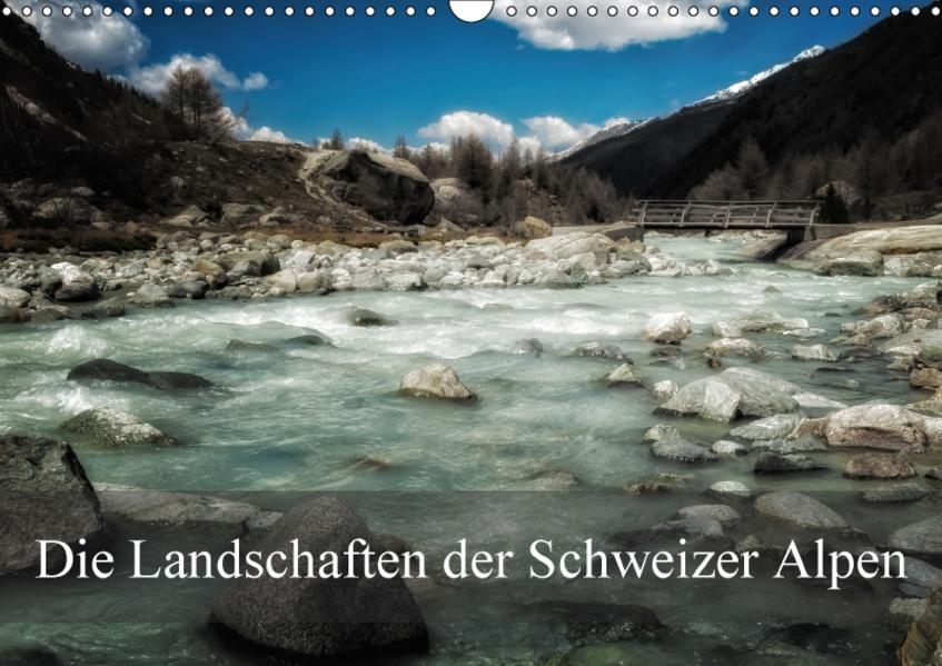 Die Landschaften der Schweizer AlpenCH-Version  (Wandkalender 2017 DIN A3 quer) - Coverbild