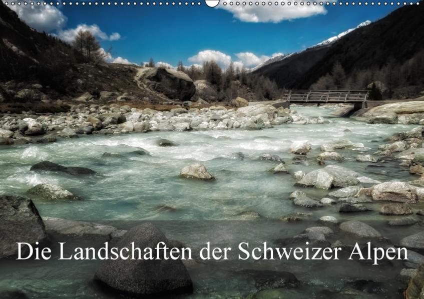 Die Landschaften der Schweizer AlpenCH-Version  (Wandkalender 2017 DIN A2 quer) - Coverbild