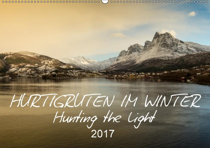 Hurtigruten im Winter - Hunting the light (Wandkalender 2017 DIN A2 quer) - Coverbild