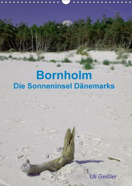 Bornholm - Die Sonneninsel Dänemarks (Wandkalender 2017 DIN A3 hoch) - Coverbild