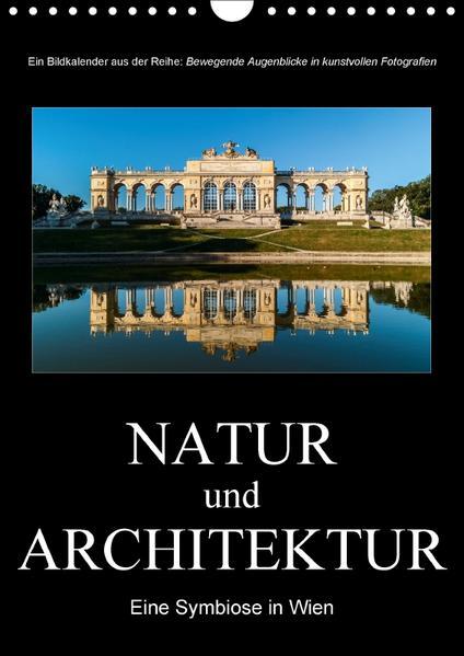 Natur und Architektur - Eine Symbiose in WienAT-Version  (Wandkalender 2017 DIN A4 hoch) - Coverbild
