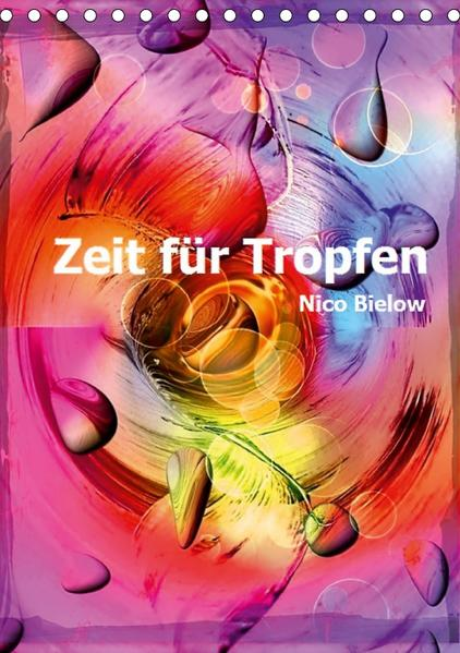 Zeit für Tropfen von Nico Bielow (Tischkalender 2017 DIN A5 hoch) - Coverbild