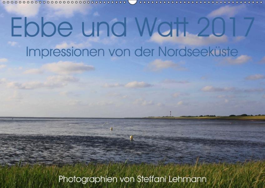 Ebbe und Watt 2017. Impressionen von der Nordseeküste (Wandkalender 2017 DIN A2 quer) - Coverbild