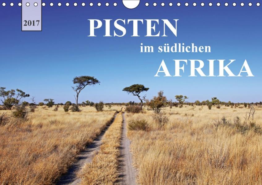 Pisten im südlichen Afrika (Wandkalender 2017 DIN A4 quer) - Coverbild