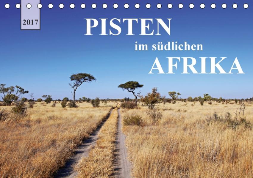 Pisten im südlichen Afrika (Tischkalender 2017 DIN A5 quer) - Coverbild